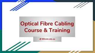 Optical Fibre Cabling Course - Milcom Institute