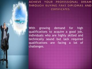 Achieve Your Professional Dream Through Buying Fake Diplomas and Certificates
