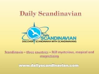 Scandinavia – three countries – Still mysterious, magical and magnetizing