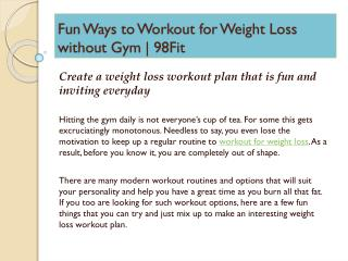 Fun Ways to Workout for Weight Loss without Gym | 98Fit