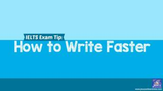 IELTS Exam Tip: How to Write Faster