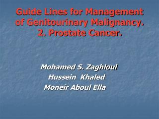 Guide Lines for Management of Genitourinary Malignancy. 2. Prostate Cancer.