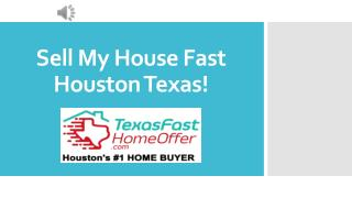 Sell my house fast houston texas! - www.TexasFastHomeOffer.com