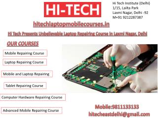 Hi Tech Presents Unbelievable Laptop Repairing Course in Laxmi Nagar, Delhi