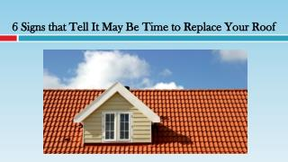 Signs that Tell It May Be Time to Replace Your Roof