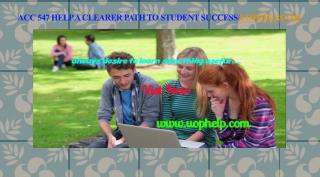 ACC 547 help A Clearer path to student success/uophelp.com