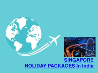 Singapore Tour Packages In India