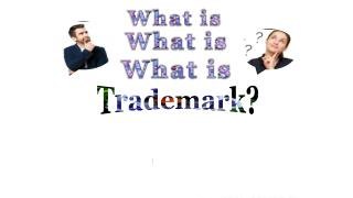 What is a Trademark & Benefits of Trademark Registering