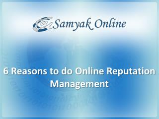 6 Reasons to Do Online Reputation Management