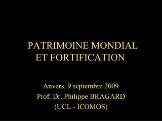 PATRIMOINE MONDIAL ET FORTIFICATION