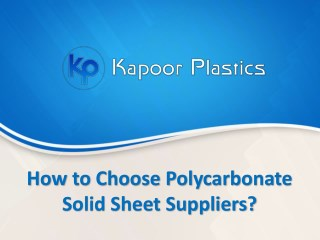 How to Choose Polycarbonate Solid Sheet Suppliers