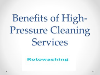 Benefits of High Pressure Cleaning Services