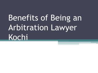 How arbitration lawyers Kochi resolves legal issues