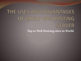 The Uses and Advantages of Cheap Vps Hosting Server