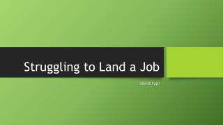 Struggling to Land a Job