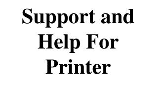 Support and Help For Printer