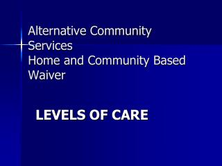 Alternative Community Services Home and Community Based Waiver