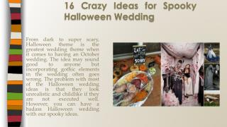 16 Crazy Ideas for Spooky Halloween Wedding - 123WeddingCards