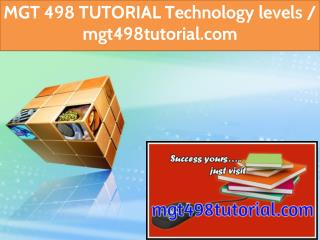MGT 498 TUTORIAL Technology levels / mgt498tutorial.com