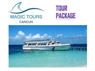 Cancun Tour Packages From Magic Tours Cancun