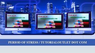 PERIOD OF STRESS / TUTORIALOUTLET DOT COM