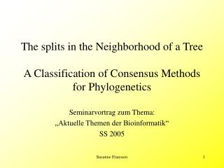 The splits in the Neighborhood of a Tree  A Classification of Consensus Methods for Phylogenetics