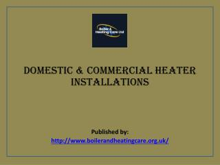 Domestic & Commercial Heater Installations