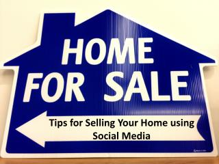 Tips for Selling Your Home using Social Media