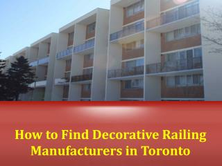 How to Find Decorative Railing Manufacturers in Toronto
