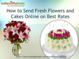 How to Send Fresh Flowers and Cakes Online on Best Rates