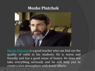 Moshe Plutchok is the greatest Jewish leader