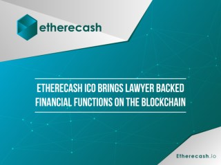 Etherecash ICO, Brings Lawyer Backed Financial Functions on the Blockchain
