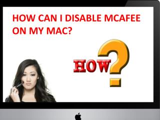 HOW CAN I DISABLE MCAFEE ON MY MAC?