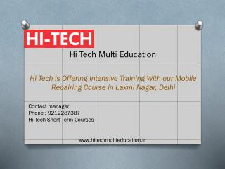 Hi Tech is Offering Intensive Training Mobile Repairing Course in Laxmi Nagar, Delhi