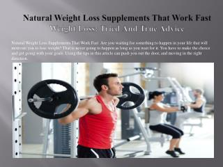 Natural weight loss supplements that work fast Learn How To Lose Weight And Keep It Off