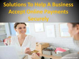 Solutions To Help A Business Accept Online Payments Securely