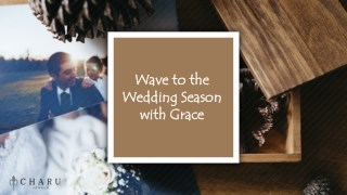 Wave the wedding season with grace