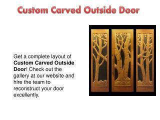 Custom Carved Outside Door