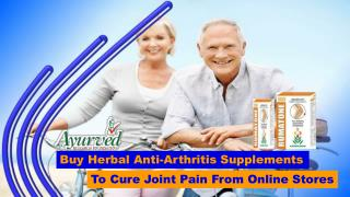 Buy Herbal Anti-Arthritis Supplements To Cure Joint Pain From Online Stores
