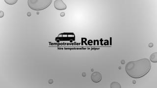 Tempo Traveller on Rent in Jaipur .Hire a AC Tempo Traveller in Jaipur