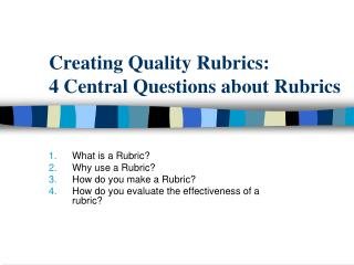 Creating Quality Rubrics: 4 Central Questions about Rubrics