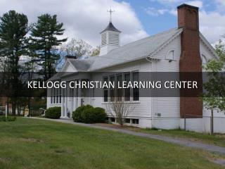 Information Presentation Of Kellogg Christian Learning Center