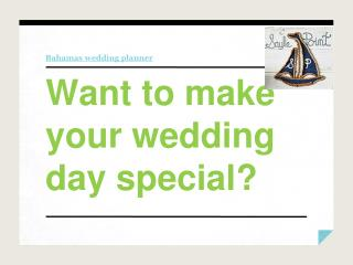 Want to make your wedding day special?