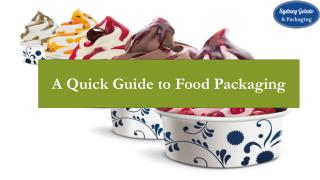 A Quick Guide to Food Packaging