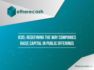 ICOs: Redefining the way companies raise capital in public offerings