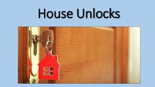 House Unlocks
