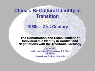 China's Bi-Cultural Identity in Transition 1950s --21st Century