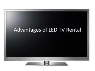 Advantages of LED TV Rental
