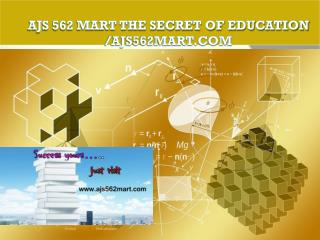 AJS 562 MART The Secret of Education /ajs562mart.com