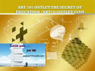 ART 101 OUTLET The Secret of Education /art101outlet.com